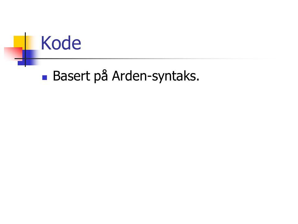 Kode Basert på Arden-syntaks.