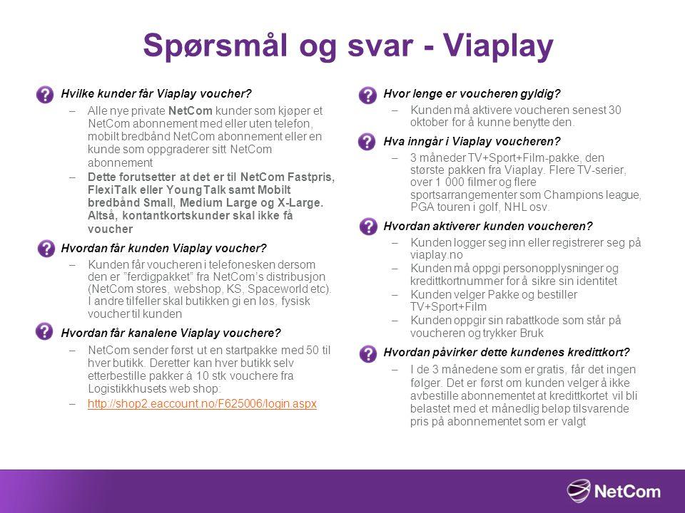 Spørsmål og svar - Viaplay Hvilke kunder får Viaplay voucher? –Alle nye private NetCom kunder som kjøper et NetCom abonnement med eller uten telefon,