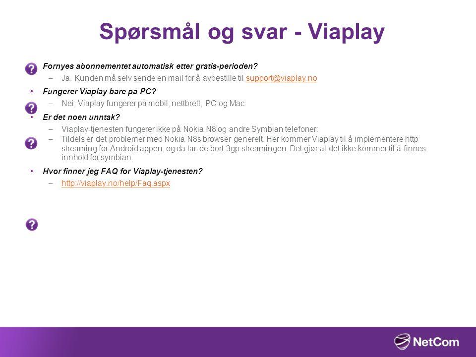 Spørsmål og svar - Viaplay Fornyes abonnementet automatisk etter gratis-perioden? –Ja. Kunden må selv sende en mail for å avbestille til support@viapl