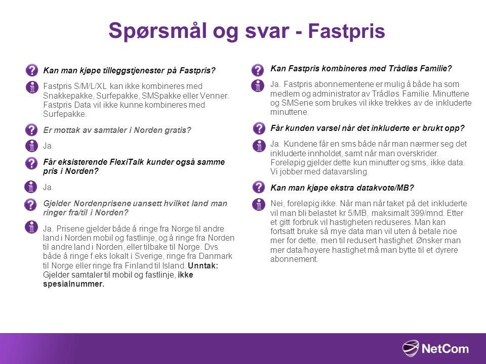 Spørsmål og svar - Fastpris Kan man kjøpe tilleggstjenester på Fastpris? Fastpris S/M/L/XL kan ikke kombineres med Snakkepakke, Surfepakke, SMSpakke e