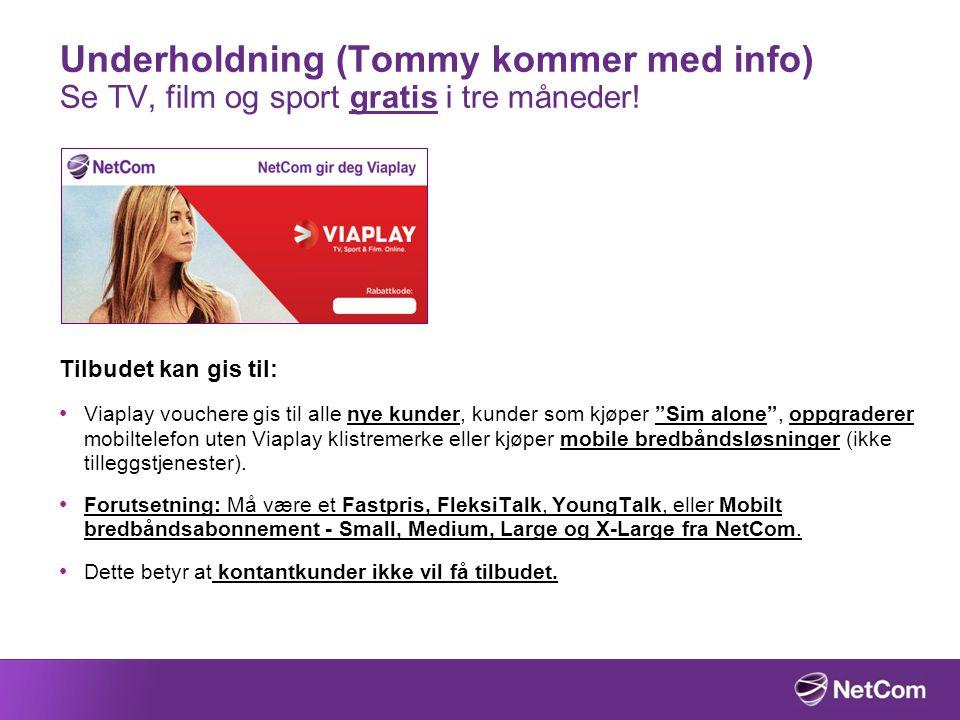 Underholdning (Tommy kommer med info) Se TV, film og sport gratis i tre måneder! Tilbudet kan gis til: Viaplay vouchere gis til alle nye kunder, kunde