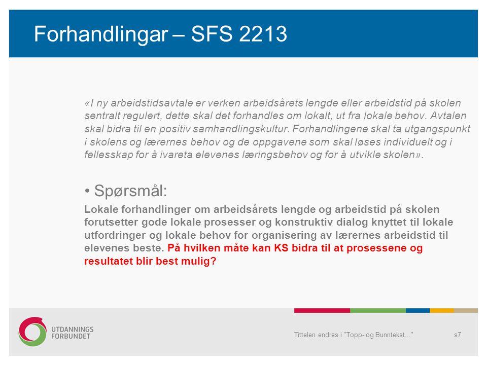 Forhandlingar – SFS 2213 «I ny arbeidstidsavtale er verken arbeidsårets lengde eller arbeidstid på skolen sentralt regulert, dette skal det forhandles om lokalt, ut fra lokale behov.