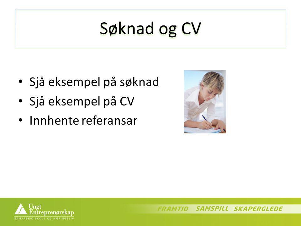 Søknad og CV Sjå eksempel på søknad Sjå eksempel på CV Innhente referansar