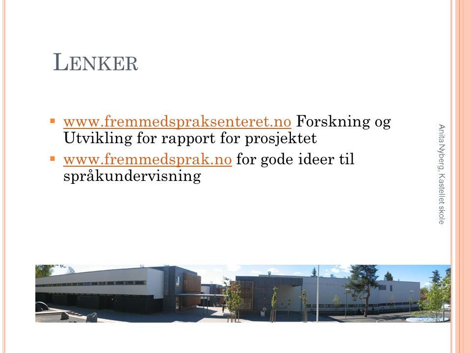L ENKER  www.fremmedspraksenteret.no Forskning og Utvikling for rapport for prosjektet www.fremmedspraksenteret.no  www.fremmedsprak.no for gode ide