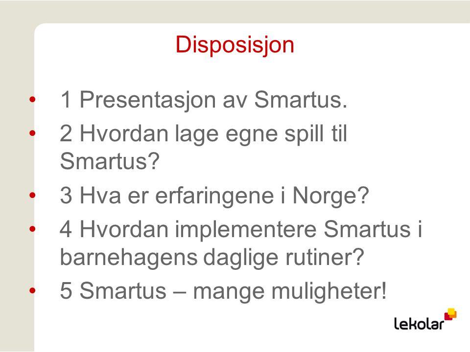 1 Presentasjon av Smartus. 2 Hvordan lage egne spill til Smartus.
