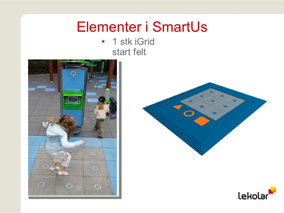 Elementer i SmartUs 1 stk iGrid start felt
