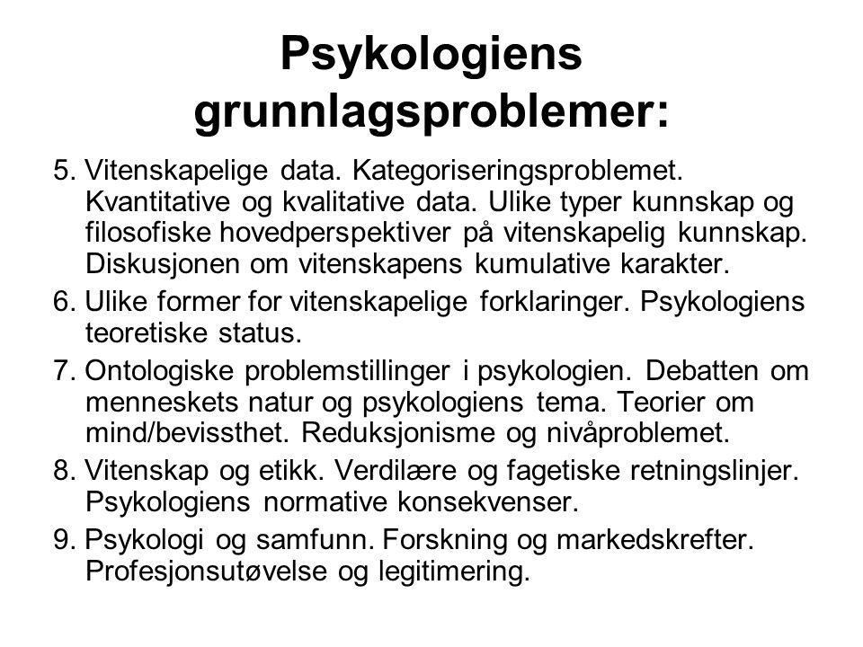 Psykologiens grunnlagsproblemer: 5. Vitenskapelige data. Kategoriseringsproblemet. Kvantitative og kvalitative data. Ulike typer kunnskap og filosofis