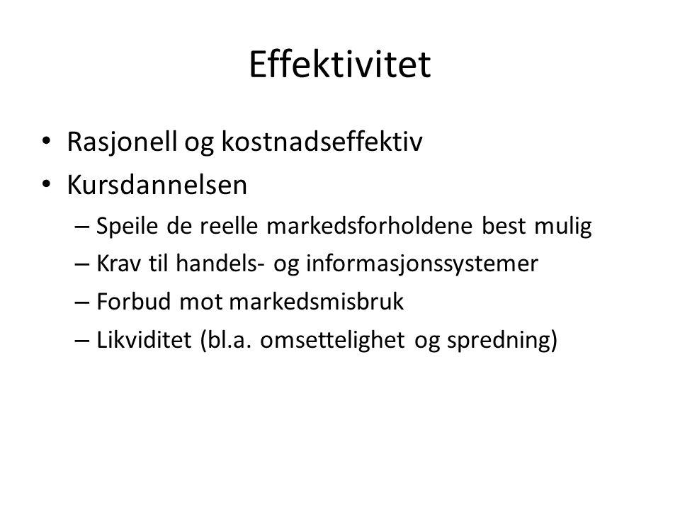 Effektivitet Rasjonell og kostnadseffektiv Kursdannelsen – Speile de reelle markedsforholdene best mulig – Krav til handels- og informasjonssystemer –