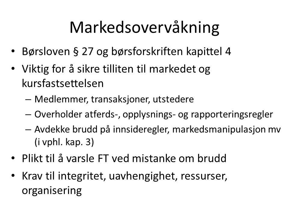 Markedsovervåkning Børsloven § 27 og børsforskriften kapittel 4 Viktig for å sikre tilliten til markedet og kursfastsettelsen – Medlemmer, transaksjon