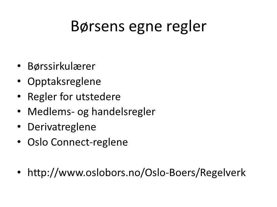 Børsens egne regler Børssirkulærer Opptaksreglene Regler for utstedere Medlems- og handelsregler Derivatreglene Oslo Connect-reglene http://www.oslobo