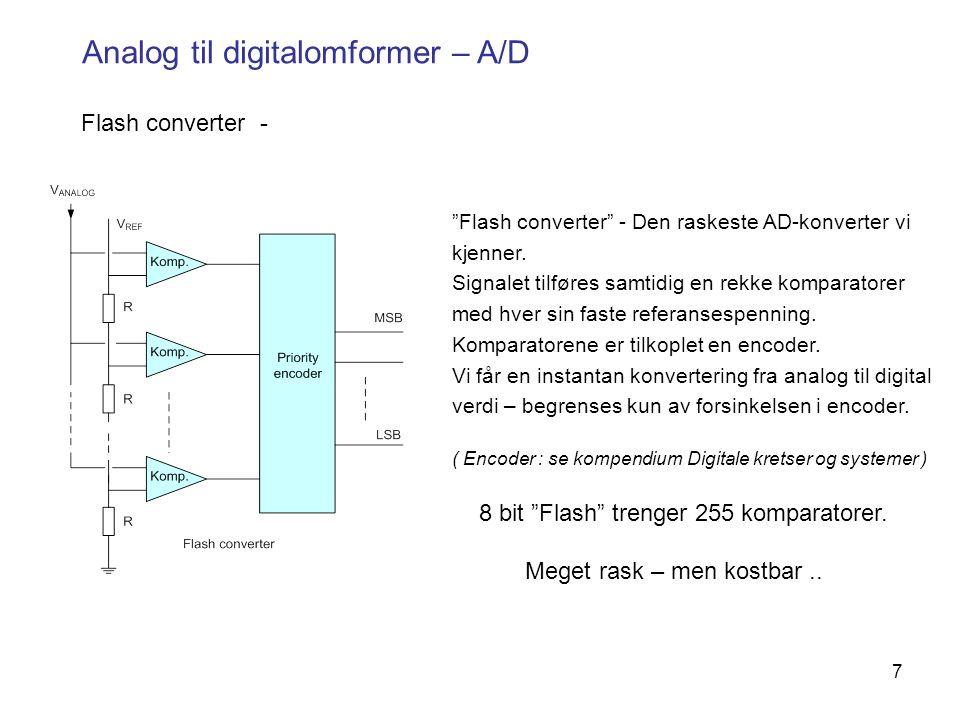 8 Noen begreper rundt AD -konvertere Oppløsning (resolution) – Antall bit (binære siffer) brukt for å representere den analoge signalverdien i samplingstidspunktet.