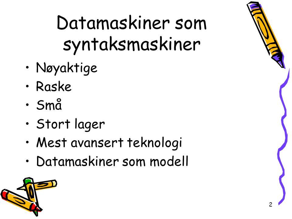 43 Ufullstendighet Kurt Gödel viste i 1931 at under ganske enkle forutsetninger kan en ikke lage noen syntaktisk kalkyle for en datastruktur.