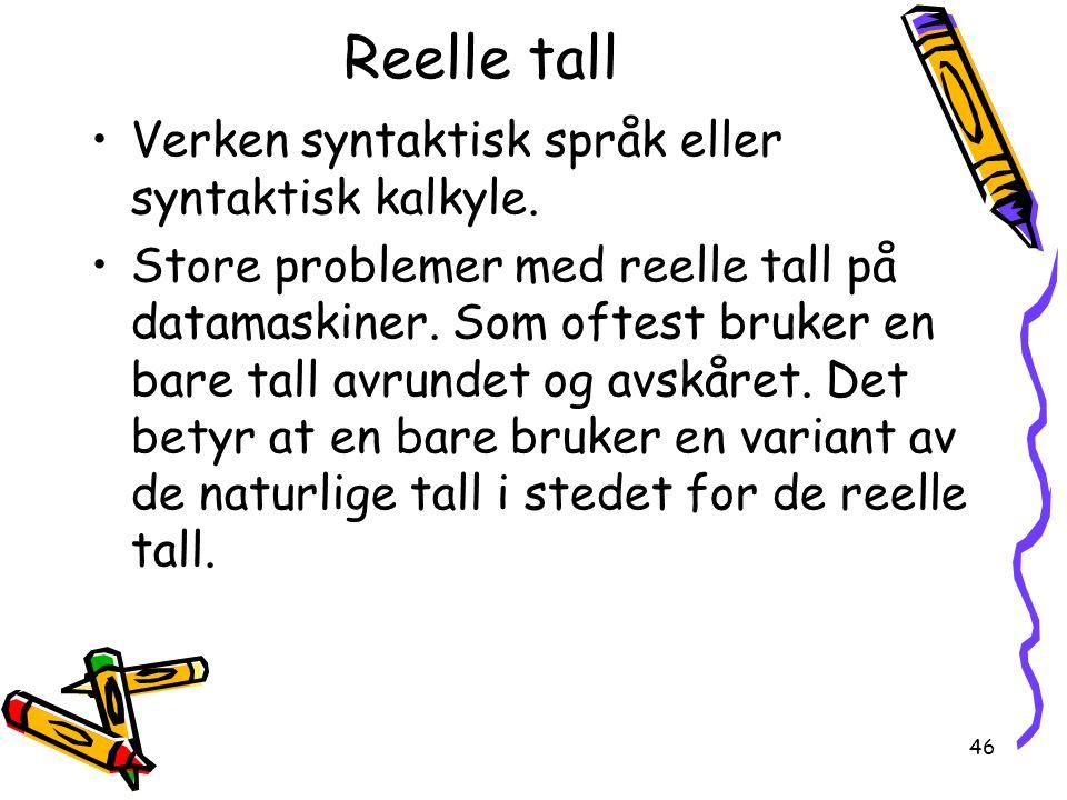 46 Reelle tall Verken syntaktisk språk eller syntaktisk kalkyle.