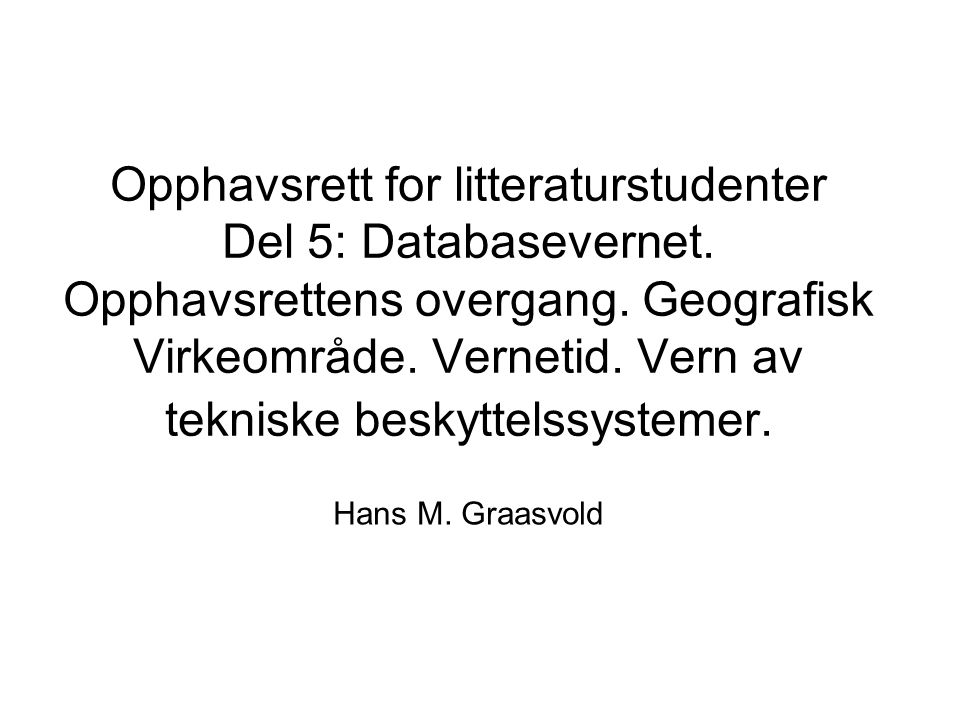 Opphavsrett for litteraturstudenter Del 5: Databasevernet.