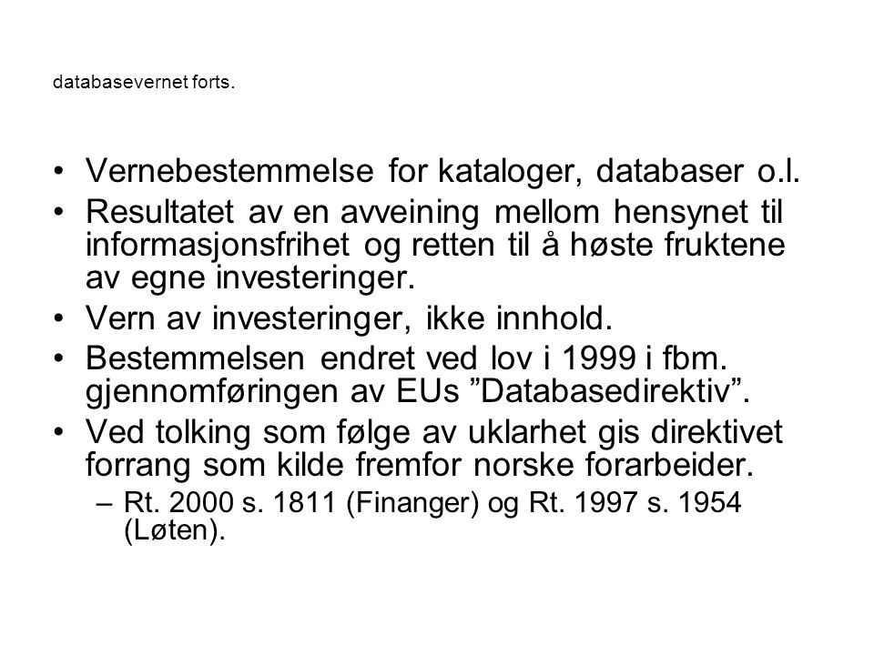 databasevernet forts. Vernebestemmelse for kataloger, databaser o.l.
