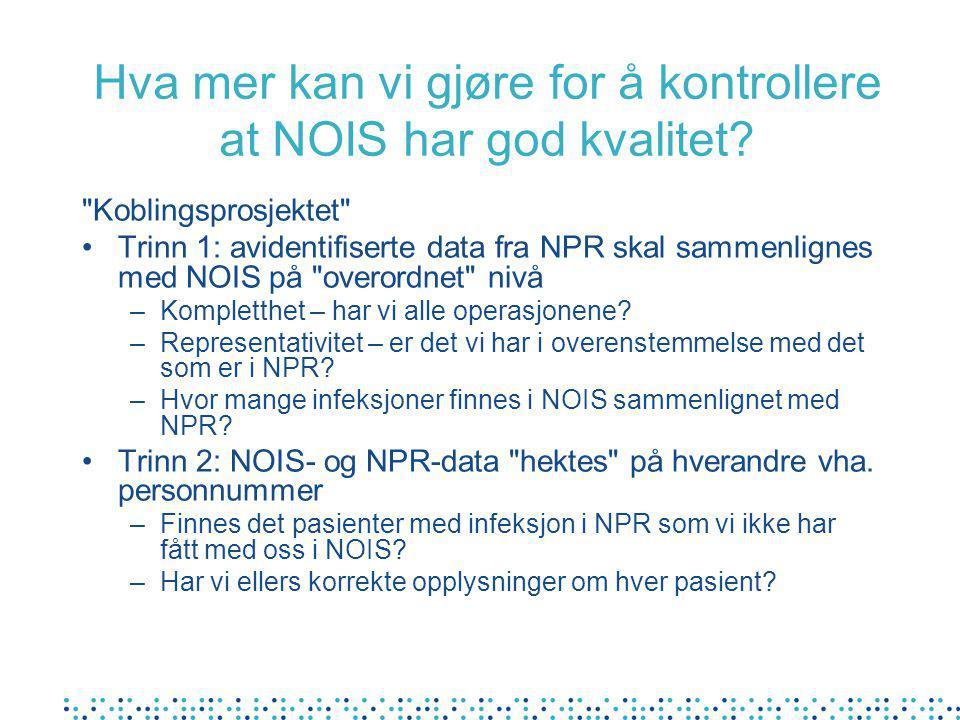 Hva mer kan vi gjøre for å kontrollere at NOIS har god kvalitet?