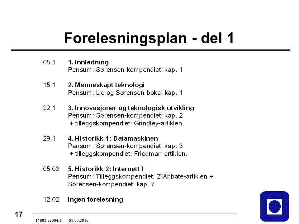 17 IT1603.v2004.1 29.03.2015 Forelesningsplan - del 1