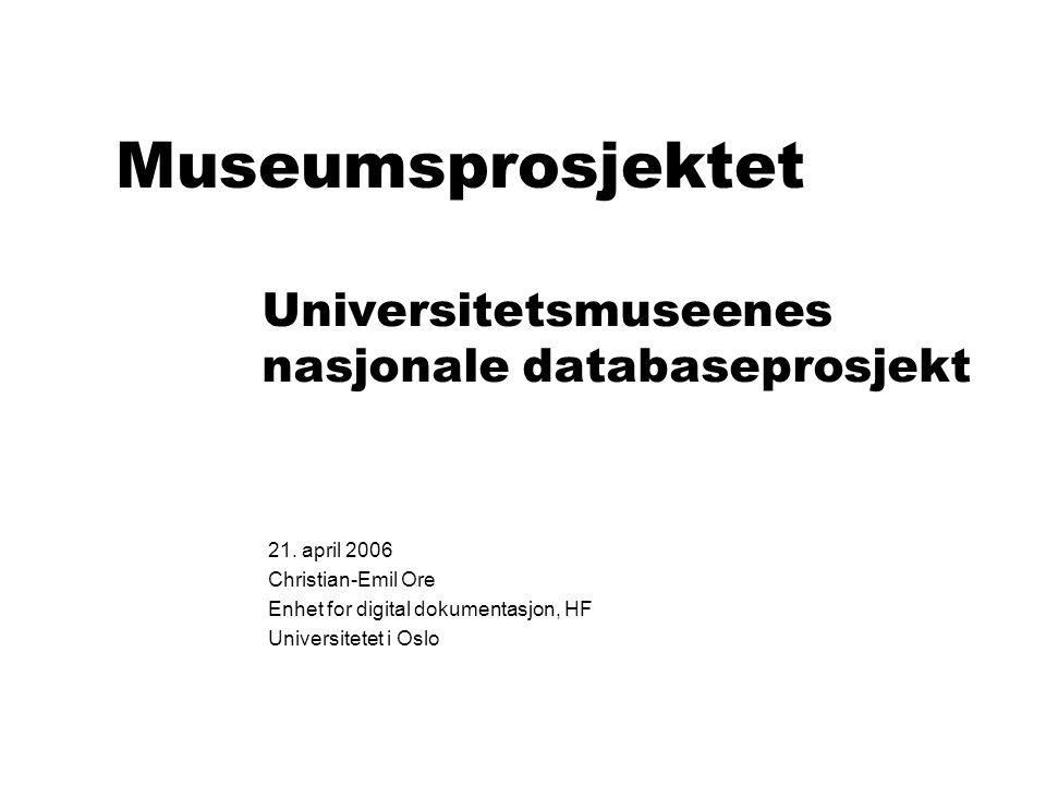 Et nasjonalt samarbeidsprosjekt  Tromsø Museum, Universitetsmuseet  Vitenskapsmuseet  Bergen Museum  Universitetets kulturhistoriske museer, UiO  Universitetets naturhistoriske museer, UiO