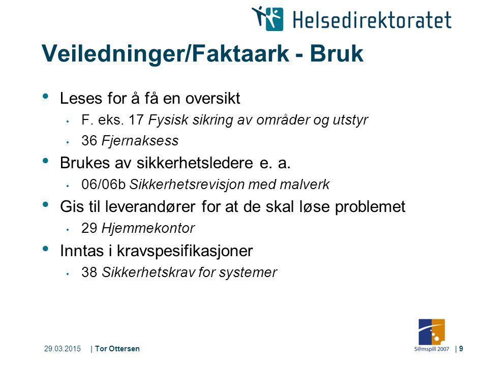 29.03.2015| Tor Ottersen| 9 Veiledninger/Faktaark - Bruk Leses for å få en oversikt F.