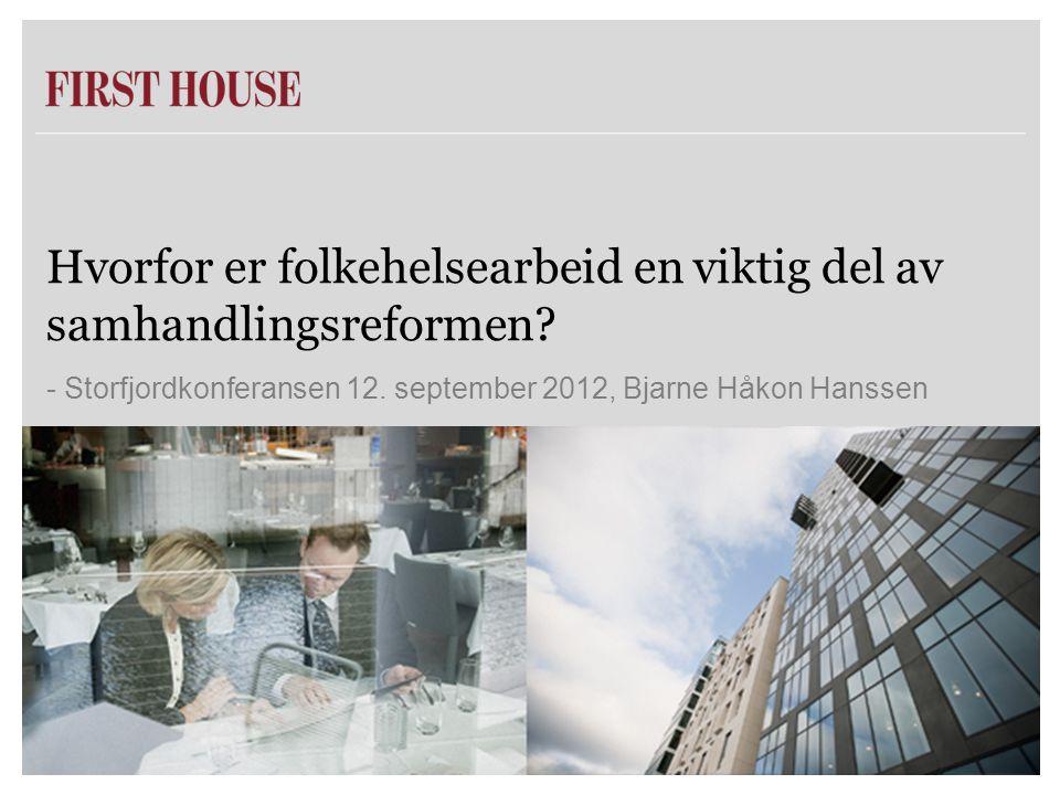 Hvorfor er folkehelsearbeid en viktig del av samhandlingsreformen? - Storfjordkonferansen 12. september 2012, Bjarne Håkon Hanssen