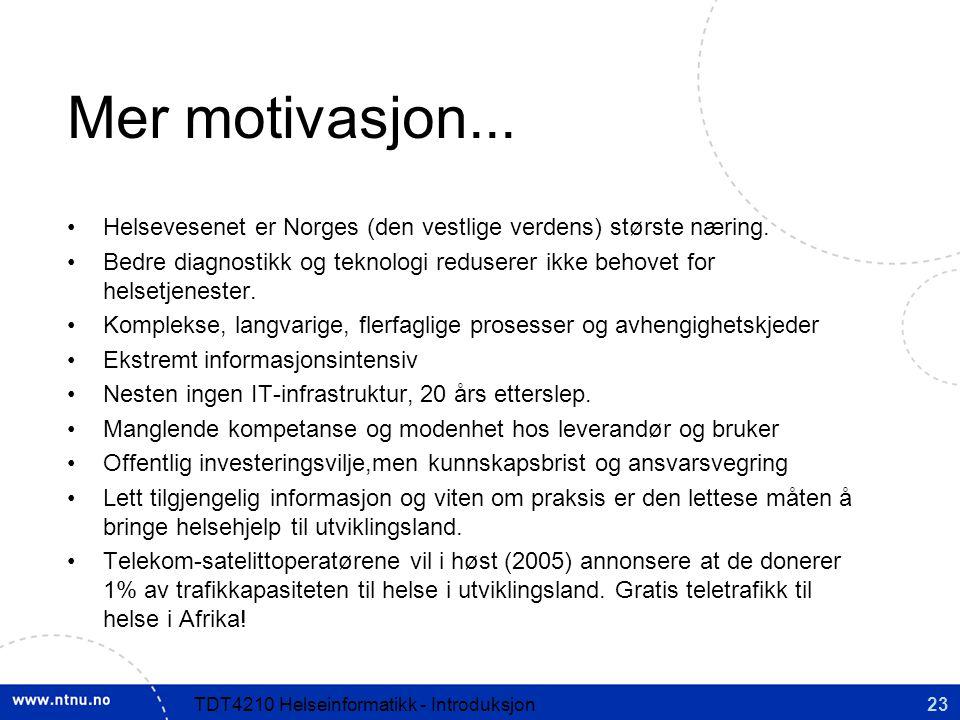 23TDT4210 Helseinformatikk - Introduksjon Mer motivasjon...