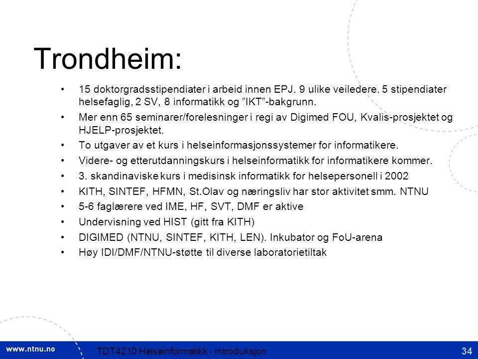 34TDT4210 Helseinformatikk - Introduksjon Trondheim: 15 doktorgradsstipendiater i arbeid innen EPJ.