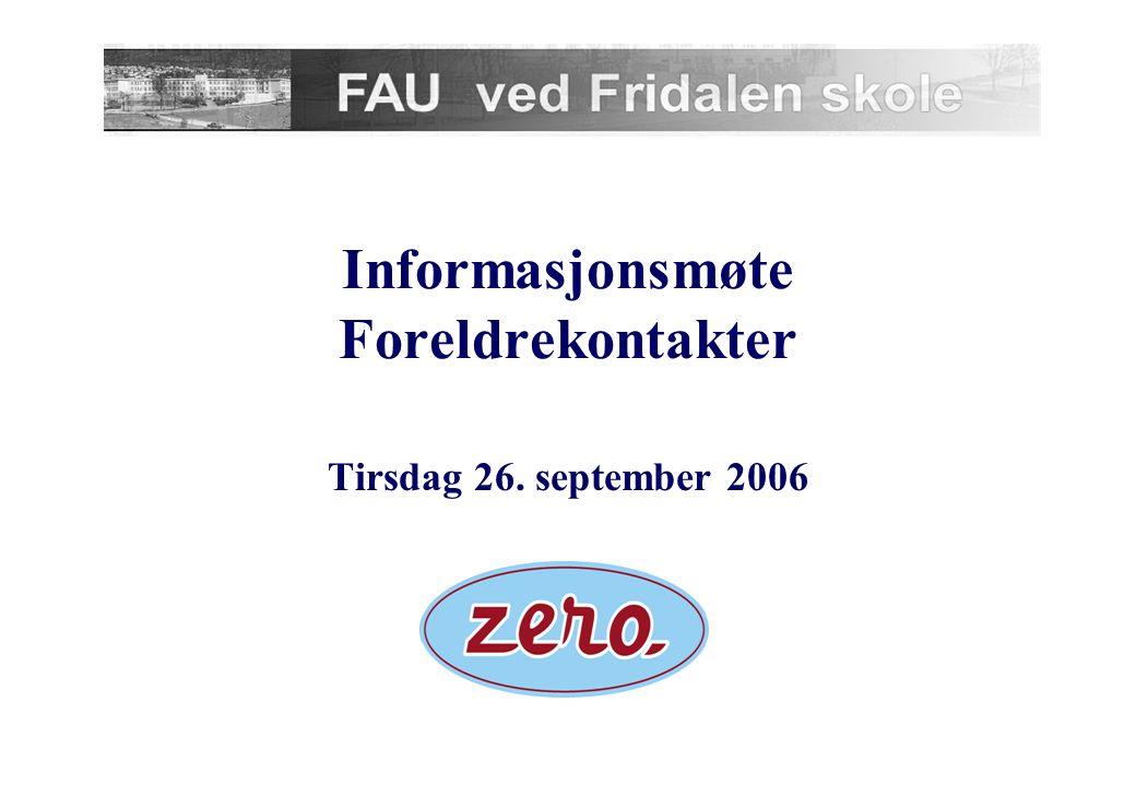 Informasjonsmøte Foreldrekontakter Tirsdag 26. september 2006