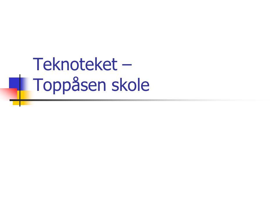 Teknoteket – Toppåsen skole