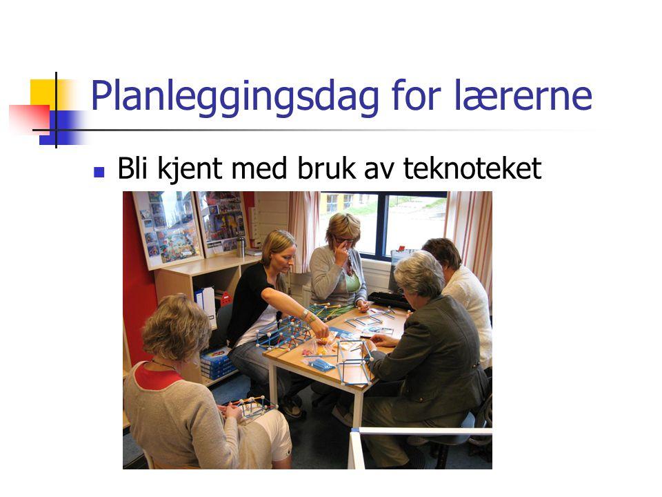 Planleggingsdag for lærerne Bli kjent med bruk av teknoteket