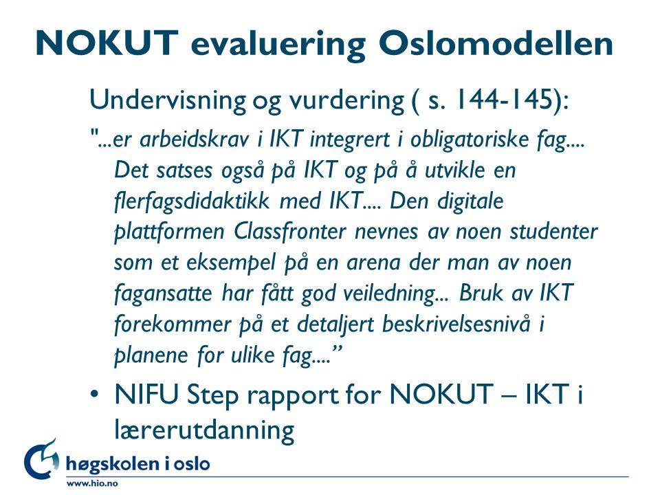 NOKUT evaluering Oslomodellen Undervisning og vurdering ( s. 144-145):