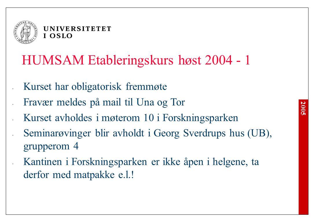 2005 Kurset har obligatorisk fremmøte Fravær meldes på mail til Una og Tor Kurset avholdes i møterom 10 i Forskningsparken Seminarøvinger blir avholdt