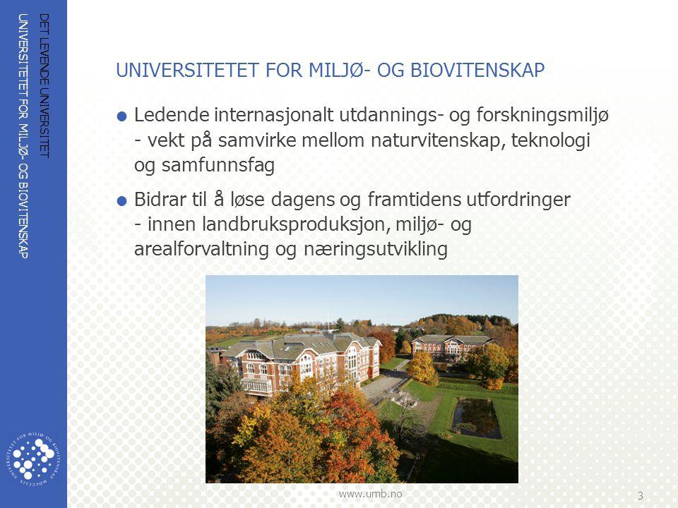 UNIVERSITETET FOR MILJØ- OG BIOVITENSKAP www.umb.no 4 DET LEVENDE UNIVERSITET UNIVERSITETET FOR MILJØ- OG BIOVITENSKAP  Den høiere Landbrugsskole paa Aas: 1859  Norges landbrukshøgskole: 1897 –Norges første vitenskapelige høgskole med rett å tildele doktorgrader  Universitet: 01.