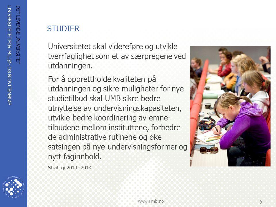 UNIVERSITETET FOR MILJØ- OG BIOVITENSKAP www.umb.no 9 DET LEVENDE UNIVERSITET STUDIER  Årlig studerer om lag 3270 studenter ved UMB  18 bachelor- og 43 masterprogram  Teoretisk og vitenskapelig utdanning med vekt på praktiske og eksperimentelle øvelser  Etter fullført studium tildeles bachelor- og mastergrad.