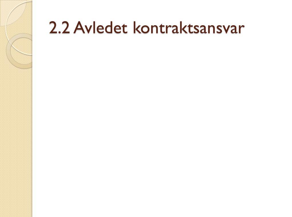 2.2 Avledet kontraktsansvar