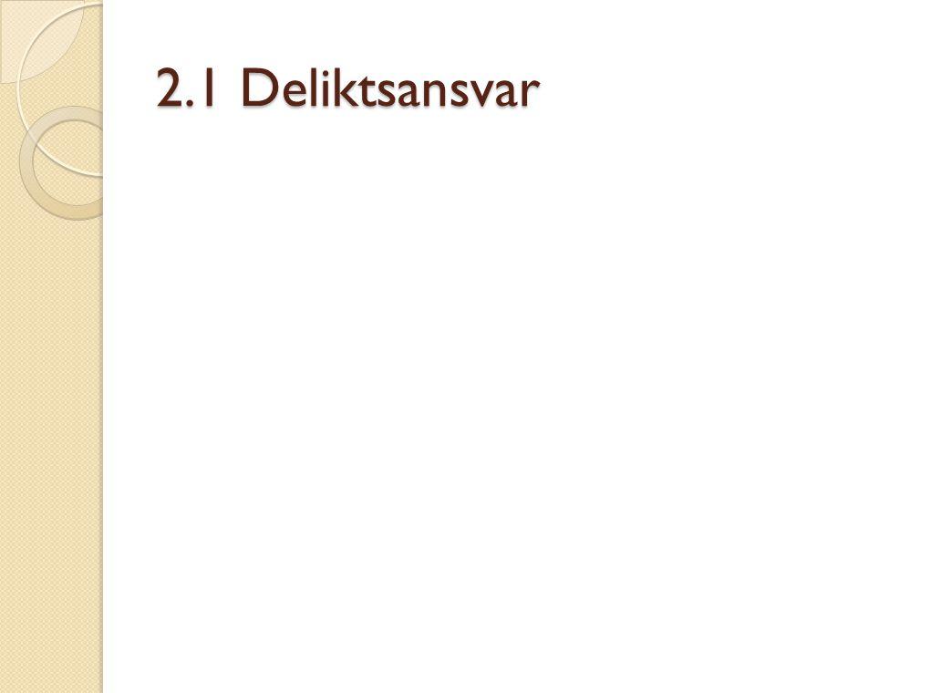 Lasse Simonsen Deliktsgrunnlag: Direkte- krav Direkte- krav Avledet kontraktansvar Avledet kontraktansvar Deliktsretten
