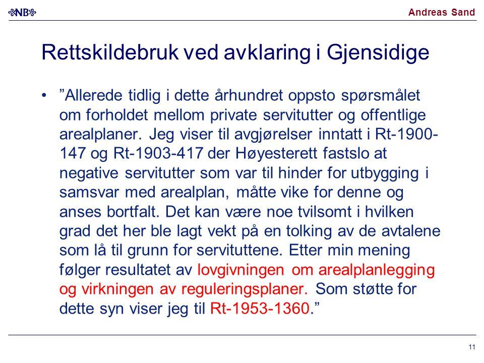 """Andreas Sand Rettskildebruk ved avklaring i Gjensidige """"Allerede tidlig i dette århundret oppsto spørsmålet om forholdet mellom private servitutter og"""