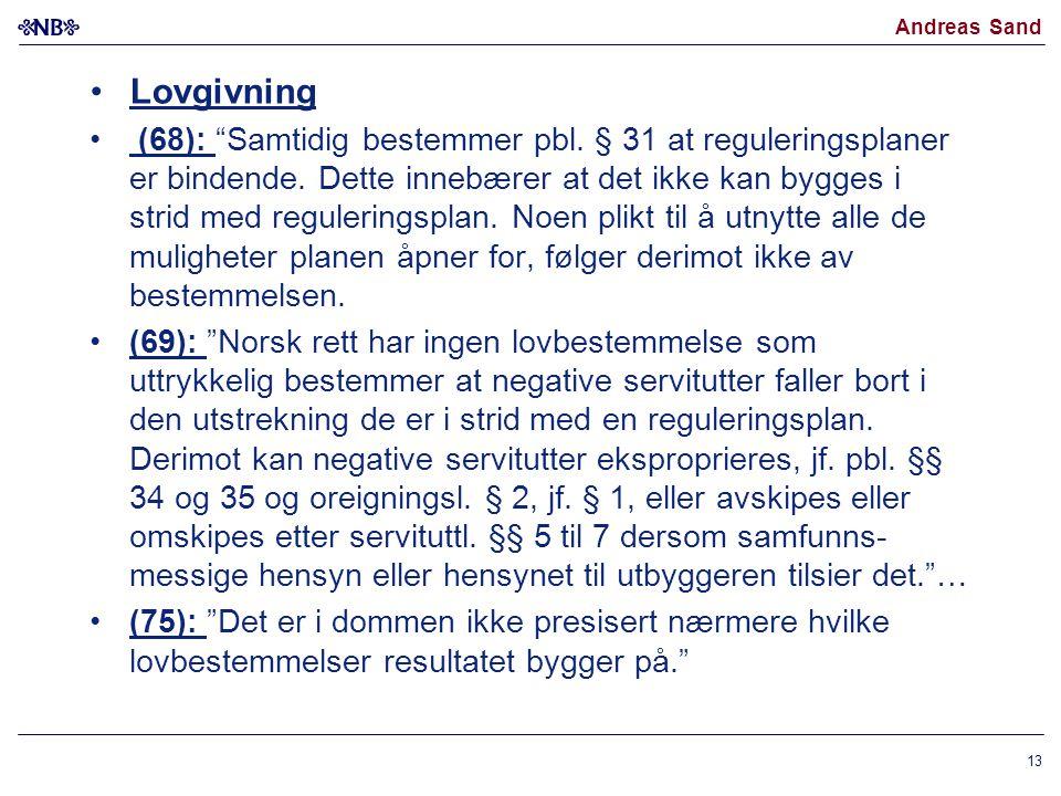 """Andreas Sand Lovgivning (68): """"Samtidig bestemmer pbl. § 31 at reguleringsplaner er bindende. Dette innebærer at det ikke kan bygges i strid med regul"""