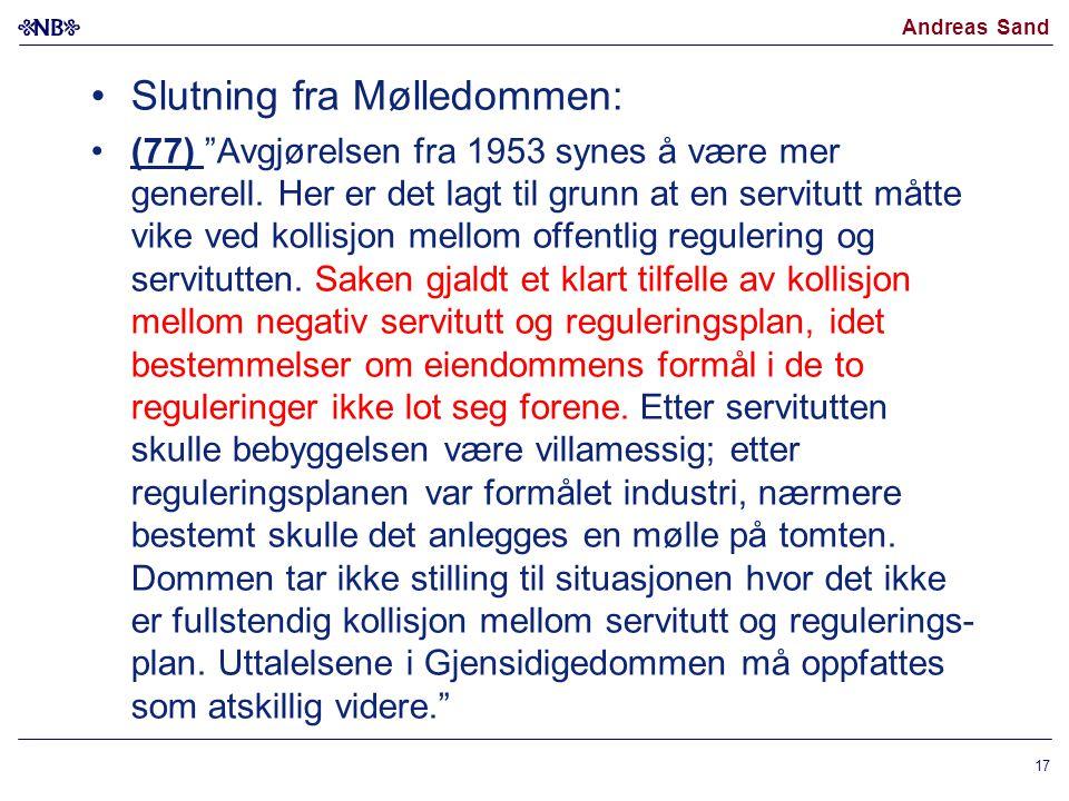 """Andreas Sand Slutning fra Mølledommen: (77) """"Avgjørelsen fra 1953 synes å være mer generell. Her er det lagt til grunn at en servitutt måtte vike ved"""