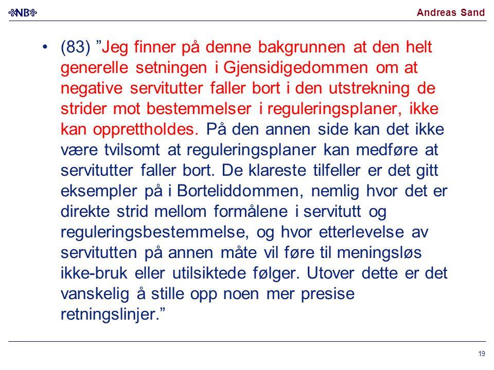"""Andreas Sand (83) """"Jeg finner på denne bakgrunnen at den helt generelle setningen i Gjensidigedommen om at negative servitutter faller bort i den utst"""