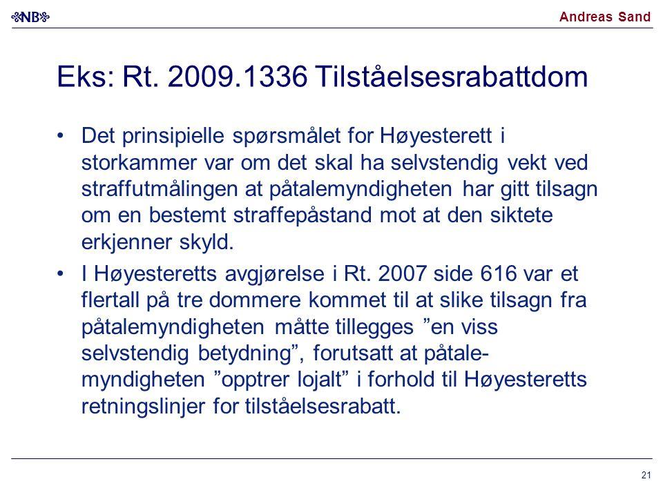 Andreas Sand Eks: Rt. 2009.1336 Tilståelsesrabattdom Det prinsipielle spørsmålet for Høyesterett i storkammer var om det skal ha selvstendig vekt ved