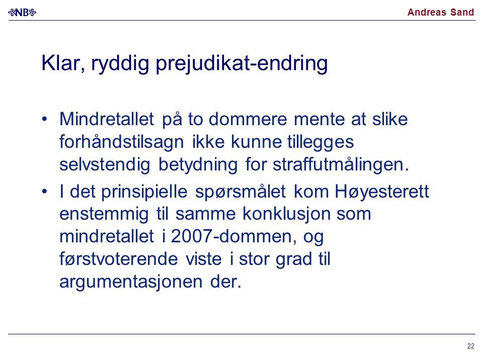 Andreas Sand Klar, ryddig prejudikat-endring Mindretallet på to dommere mente at slike forhåndstilsagn ikke kunne tillegges selvstendig betydning for