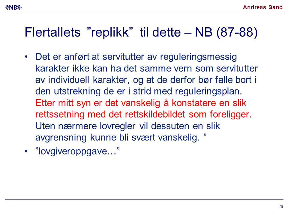 """Andreas Sand Flertallets """"replikk"""" til dette – NB (87-88) Det er anført at servitutter av reguleringsmessig karakter ikke kan ha det samme vern som se"""
