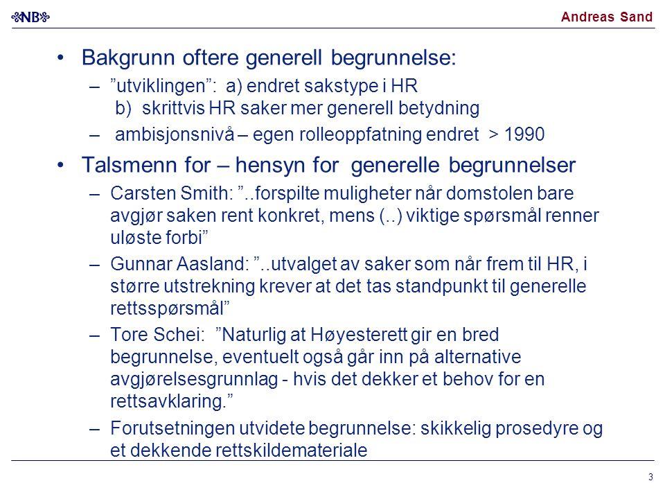 """Andreas Sand Bakgrunn oftere generell begrunnelse: –""""utviklingen"""": a) endret sakstype i HR b) skrittvis HR saker mer generell betydning – ambisjonsniv"""