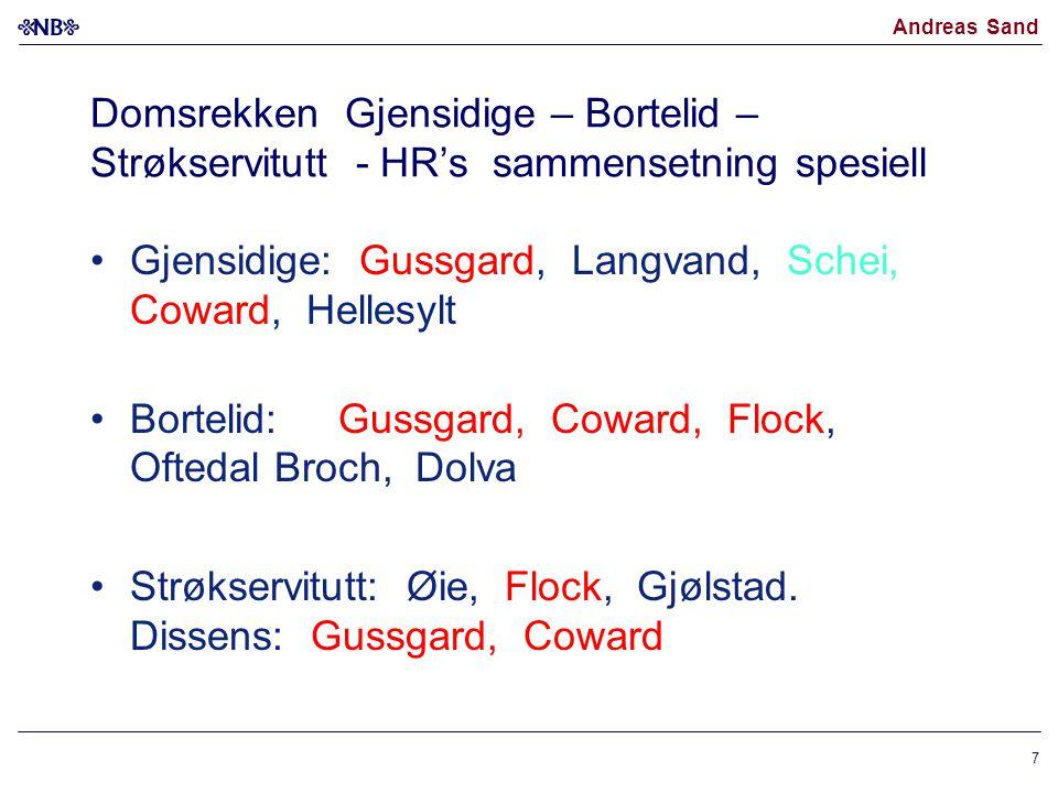Andreas Sand Domsrekken Gjensidige – Bortelid – Strøkservitutt - HR's sammensetning spesiell Gjensidige: Gussgard, Langvand, Schei, Coward, Hellesylt