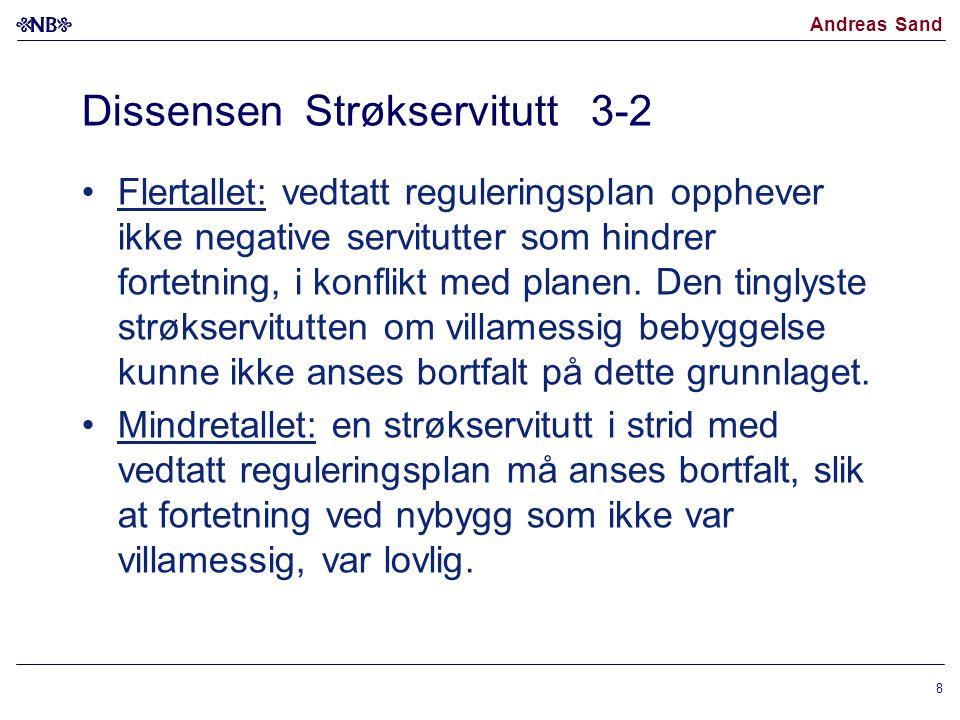 Andreas Sand Dissensen Strøkservitutt 3-2 Flertallet: vedtatt reguleringsplan opphever ikke negative servitutter som hindrer fortetning, i konflikt me