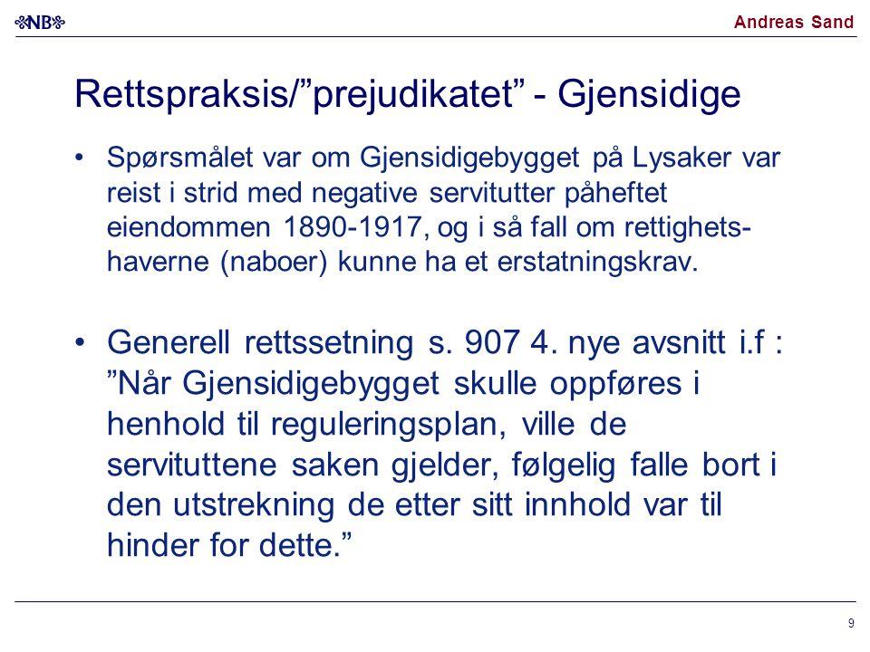 """Andreas Sand Rettspraksis/""""prejudikatet"""" - Gjensidige Spørsmålet var om Gjensidigebygget på Lysaker var reist i strid med negative servitutter påhefte"""