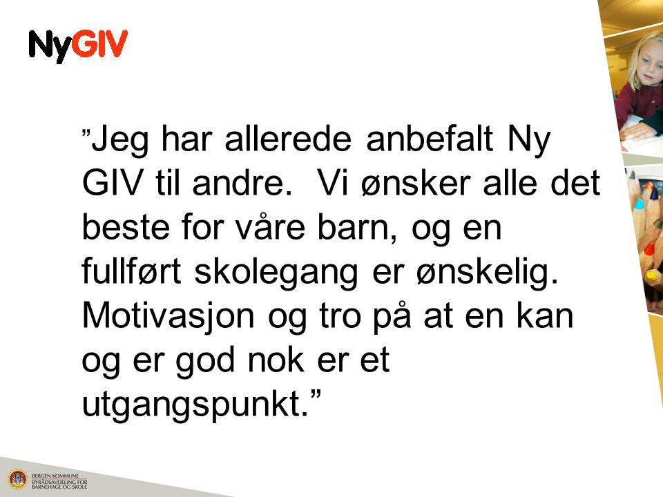 Jeg har allerede anbefalt Ny GIV til andre.