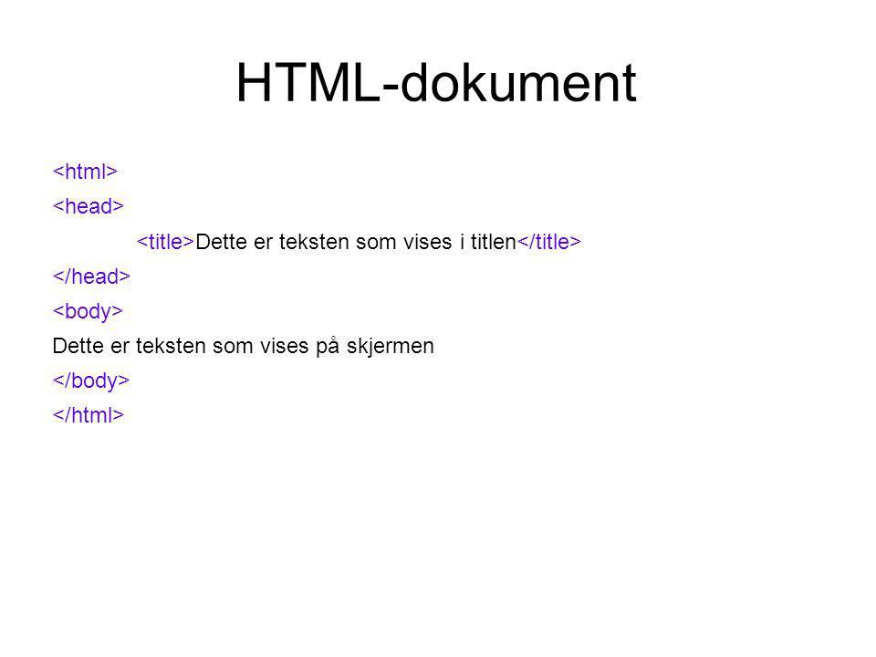 HTML-dokument Dette er teksten som vises i titlen Dette er teksten som vises på skjermen