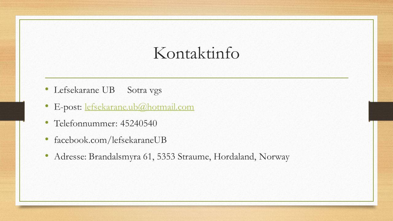 Kontaktinfo Lefsekarane UB Sotra vgs E-post: lefsekarane.ub@hotmail.comlefsekarane.ub@hotmail.com Telefonnummer: 45240540 facebook.com/lefsekaraneUB A