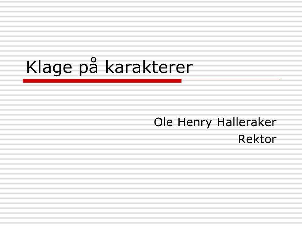 Klage på karakterer Ole Henry Halleraker Rektor